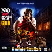 No Man Bigger Than God von Buffalo Souljah