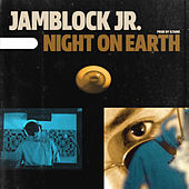 Night On Earth by Jam Block Jr