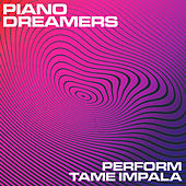 Piano Dreamers Perform Tame Impala (Instrumental) de Piano Dreamers