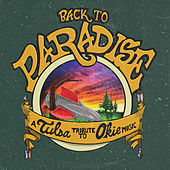 Back to Paradise: A Tulsa Tribute to Okie Music by Various Artists