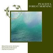 Peaceful Forest Morning - Brainwave Ocean Sounds for Self Improvement de Various
