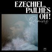 Oh ! Remixes (Remixes) de Ezéchiel Pailhès