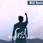 Get Motivated! by Milli Davis
