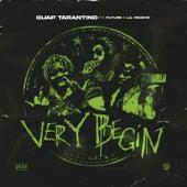Very Begin by Guap Tarantino
