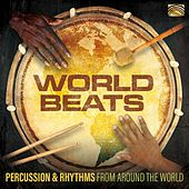 World Beats: Percussion & Rhythms from Around the World de Various Artists