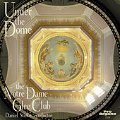 Under the Dome de The Notre Dame Glee Club