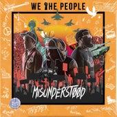 Misunderstood de We The People
