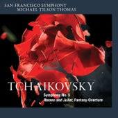 Tchaikovsky: Symphony No. 5 & Romeo and Juliet, Fantasy-Overture von San Francisco Symphony