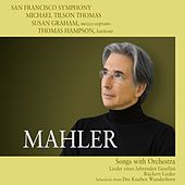 Mahler: Songs with Orchestra von San Francisco Symphony