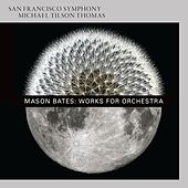 Mason Bates: Works for Orchestra von San Francisco Symphony