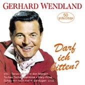 Darf ich bitten? – 50 große Erfolge de Gerhard Wendland