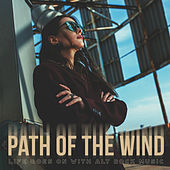 Path of the Wind – Life Goes on with Alt Rock Music by Various Artists