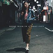 Night Walk in a Quiet City de Various Artists