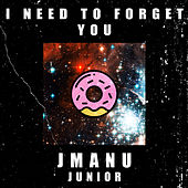 I Need To Forget You de Junior (R&B)