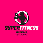 Hate Me (Workout Mix) de Super Fitness