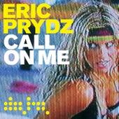 Call On Me (Remixes) de Eric Prydz