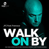 Walk On By by JFC