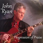 Progressions of Praise von John Ryan