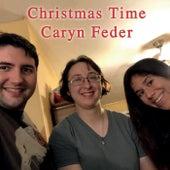 Christmas Time by Caryn Feder