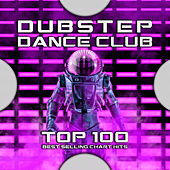 Dubstep Dance Club Top 100 Best Selling Chart Hits by Dubstep (1)