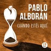Cuando estés aquí EP de Pablo Alborán