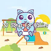 30 Songs for Babies by Songs For Children