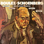 Schoenberg: A Survivor from Warsaw, Op. 46, Variations for Orchestra, Op. 31 & 5 Pieces for Orchestra, Op. 16 de Pierre Boulez