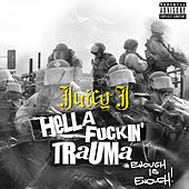 HELLA FUCKIN' TRAUMA (ENOUGH IS ENOUGH) de Juicy J