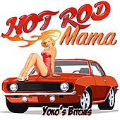 Hot Rod Mama by Yoko's Bitches