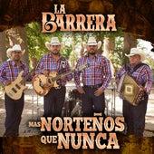 ¡Mas Norteños Que Nunca! by Barrera