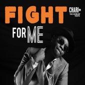 Fight for Me de Chari