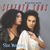 Blue Memories... I Recall by William Purvis and the Seventh Sons