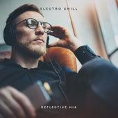 Electro Chill: Reflective Mix de Various Artists
