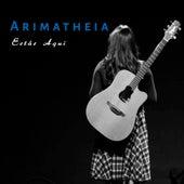 Estás Aqui de Arimatheia