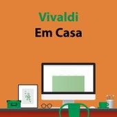 Vivaldi Em Casa by Antonio Vivaldi
