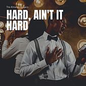 Hard, Ain't It Hard by Almanac Singers