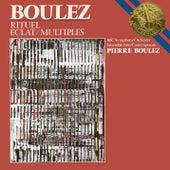 Boulez: Éclat, Multiples & Rituel in memoriam Bruno Maderna de Pierre Boulez