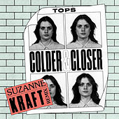 Colder & Closer (Suzanne Kraft Remix) by TOPS