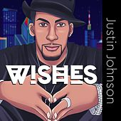 Wishes by Justin Johnson