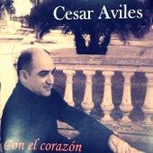 Con el Corazon (Reedición) de Cesar Aviles