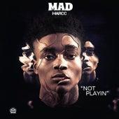 Not Playin von Madmarcc