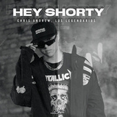 Hey Shorty by Chris Andrew