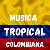 Música Tropical Colombias von Armando Hernandez, La Sonora Dinamita, Los 50 De Joselito, Sonora Tropicana, Tropical Del Bravo