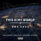 This is My World de Eme Krug