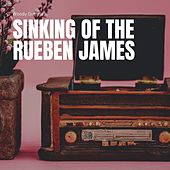 Sinking of the Rueben James by Woody Guthrie
