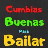 Cumbias Buenas para Bailar by Armando Hernandez, La Sonora Dinamita, Los 50 De Joselito, Sonora Tropicana, Tropical Del Bravo