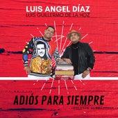 Adiós para Siempre de Luis Angel Diaz