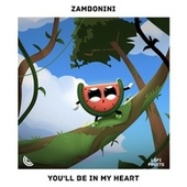 You'll Be In My Heart de Zambonini