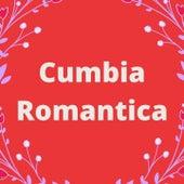 Cumbia Romantica von Armando Hernandez, La Sonora Dinamita, Los 50 De Joselito, Sonora Tropicana, Tropical Del Bravo
