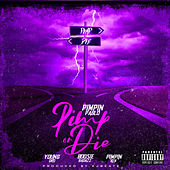 Pimp Or Die (feat. Boosie Badazz, Young Dro & Pimpin Ken) by Pimpin' Pablo